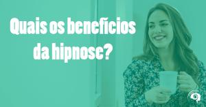 Quais beneficios da hipnose